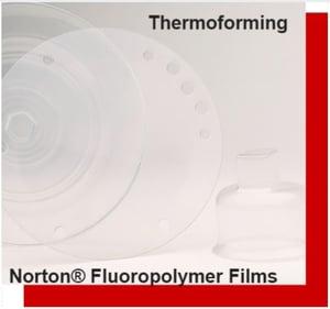 Thermoforming_Norton_Fluoropolymer_Films
